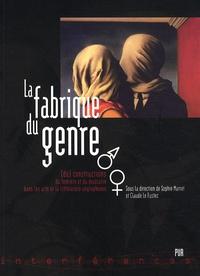 Sophie Marret et Claude Le Fustec - La fabrique du genre - (Dé)constructions du féminin et du masculin dans les arts et la littérature anglophones.