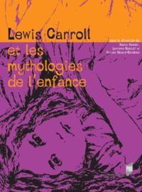 Sophie Marret et  Collectif - Lewis Carroll et les mythologies de l'enfance.