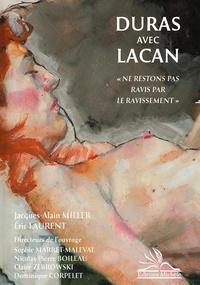 """Sophie Marret-Maleval et Nicolas Boileau - Duras avec Lacan - """"Ne restons pas ravis par le ravissement""""."""