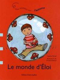 Sophie Martel - Le monde d'Eloi - Une histoire sur l'autisme.