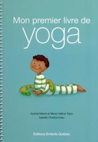 Sophie Martel et Marie-Hélène Tapin - Mon premier livre de yoga.