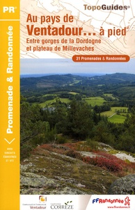 Sophie Martineaud et Cédric Blanchon - Au pays de Ventadour... à pied - Entre gorges de la Dordogne et plateau de Millevaches.