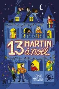 Sophie Marvaud - 13 Martin à Noël.