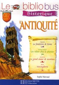 Sophie Marvaud - Le Bibliobus n° 21 CE2 L'Antiquité - La fondation de Rome ; Un voleur chez le sénateur ; Le grand amour de Maximus.