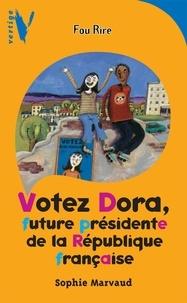 Sophie Marvaud - Votez Dora - Future Présidente de la République Française.