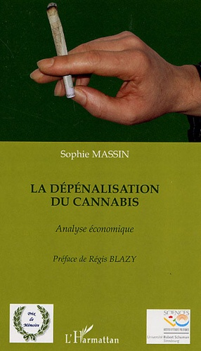 La dépénalisation du cannabis. Analyse économique