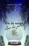 Sophie Massolni - De la neige sur les palmiers.