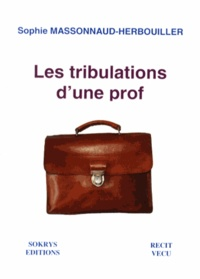 Sophie Massonnaud-Herbouiller - Les tribulations d'une prof.