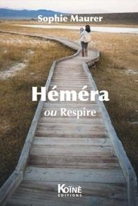 Sophie Maurer - Héméra ou Respire.