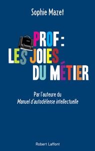 Sophie Mazet - Prof : les joies du métier.