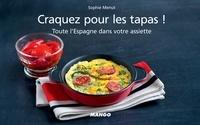 Sophie Menut - Craquez pour les tapas ! - Toute l'Espagne dans votre assiette.