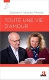 Sophie Mercier et Jacques Mercier - Toute une vie d'amour.