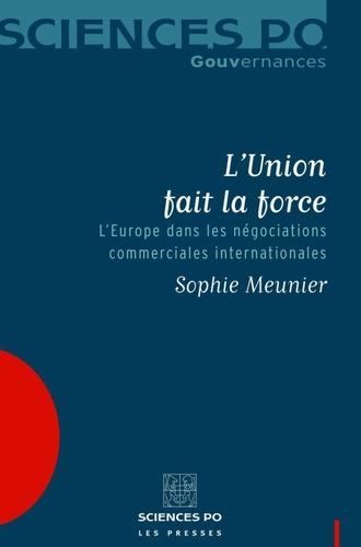 L'Union fait la force. L'Europe dans les négociations commerciales internationales