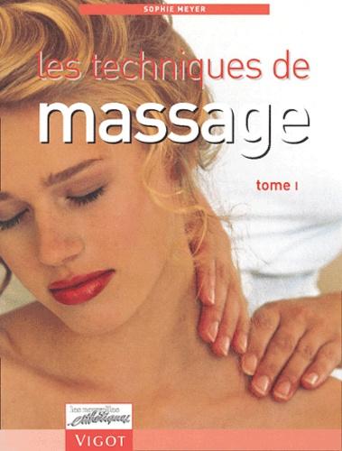 Sophie Meyer - Les techniques de massage - Tome 1.