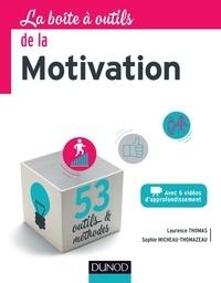 Sophie Micheau-Thomazeau et Laurence Thomas - La boîte à outils de la Motivation.