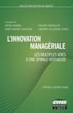 Sophie Mignon et Philippe Chapellier - L'innovation managériale - Les multiples voies d'une spirale vertueuse.