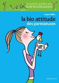 Sophie Millot - La bio attitude des Paresseuses.