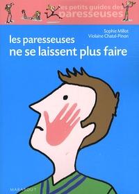 Sophie Millot et Violaine Chatal Pinon - Les paresseuses ne se laissent plus faire.