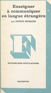Sophie Moirand - Enseigner à communiquer en langue étrangère.
