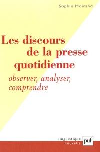 Sophie Moirand - Les discours de la presse quotidienne - Observer, analyser, comprendre.