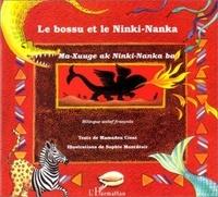 Sophie Montdesir et Mamadou Cissé - LE BOSSU ET LE NINKI-NANKA - Edition bilingue wolof-français.