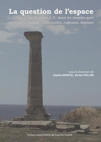 Sophie Montel et Airton Pollini - La question de l'espace au IVe siècle avant J.-C. dans les mondes grec et étrusco-italique : continuités, ruptures, reprises.