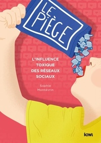 Sophie Montévrin - Le piège - L'influence toxique des réseaux sociaux.