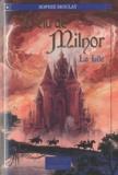 Sophie Moulay - L'élu de Milnor Tome 1 : La fuite.