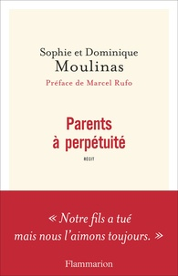 Sophie Moulinas et Dominique Moulinas - Parents à perpétuité.