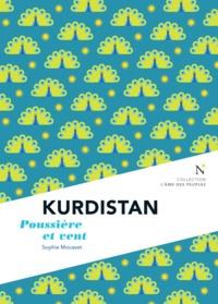 Sophie Mousset - Kurdistan : Poussière et vent - L'Âme des Peuples.