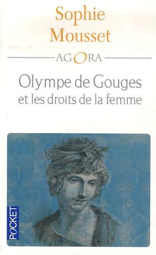 Sophie Mousset - Olympe de Gouges et les droits de la femme.