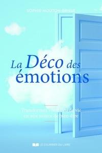 Sophie Mouton-Brisse - La déco des émotions - Transformez votre lieu de vie en une source de bien-être.