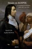 Sophie Muffat et Pascal Cyr - Desaix en Egypte (juillet 1798-mars 1800).
