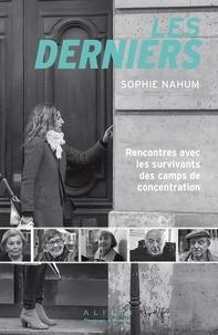 Sophie Nahum - Les derniers - Rencontres avec les survivants des camps de concentration.