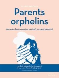 Sophie Nanteuil - Parents orphelins - Vivre une fausse couche, une IMG, un deuil périnatal.