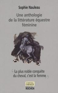 La plus noble conquête du cheval, cest la femme - Une anthologie de la littérature équestre féminine.pdf