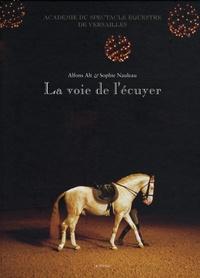 Sophie Nauleau et Alfons Alt - La voie de l'écuyer - Académie du spectacle équestre de Versailles.