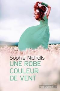 Sophie Nicholls - Une robe couleur de vent.