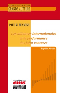Sophie Nivoix - Paul W. Beamish - Les alliances internationales et la performance des joint ventures.