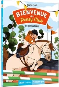 Sophie Noël et Célia Nilès - Bienvenue au Poney Club Tome 2 : La compétition.