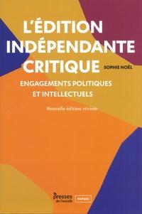 Sophie Noël - L'édition indépendante critique - Engagements politiques et intellectuels.