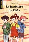 Sophie Noël - La justicière du CM2.