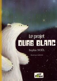 Sophie Noël - Le projet ours blanc.