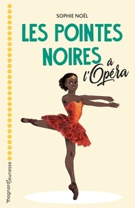 Sophie Noël - Les pointes noires à l'Opéra.