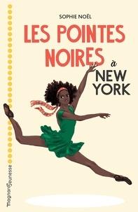 Sophie Noël - Les pointes noires  : Les pointes noires à New York.
