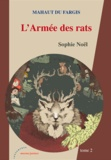 Sophie Noël - Mahaut du Fargis Tome 2 : L'Armée des rats.