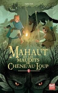 Sophie Noël - Mahaut Tome 1 : Mahaut et les maudits de Chêne-au-Loup.