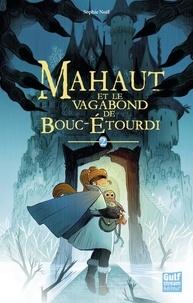 Sophie Noël - Mahaut Tome 2 : Mahaut et le vagabond de Bouc-étourdi.