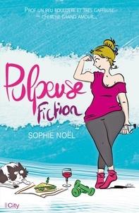 Sophie Noël - Pulpeuse fiction.