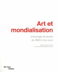 Sophie Orlando et Catherine Grenier - Art et mondialisation - Anthologie de textes de 1950 à nos jours.